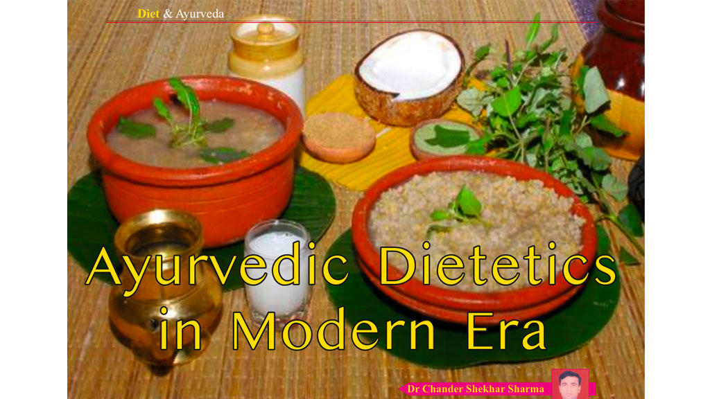 Ayurvedic Dietetics in modern era