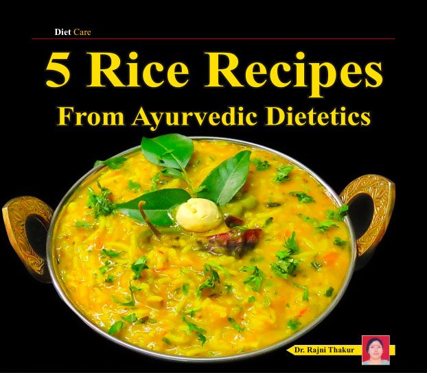 5 Rice Recipes - From Ayurvedic Dietetics