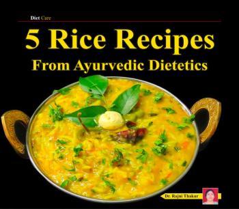 5 Rice Recipes - From Ayurvedic Dietetics